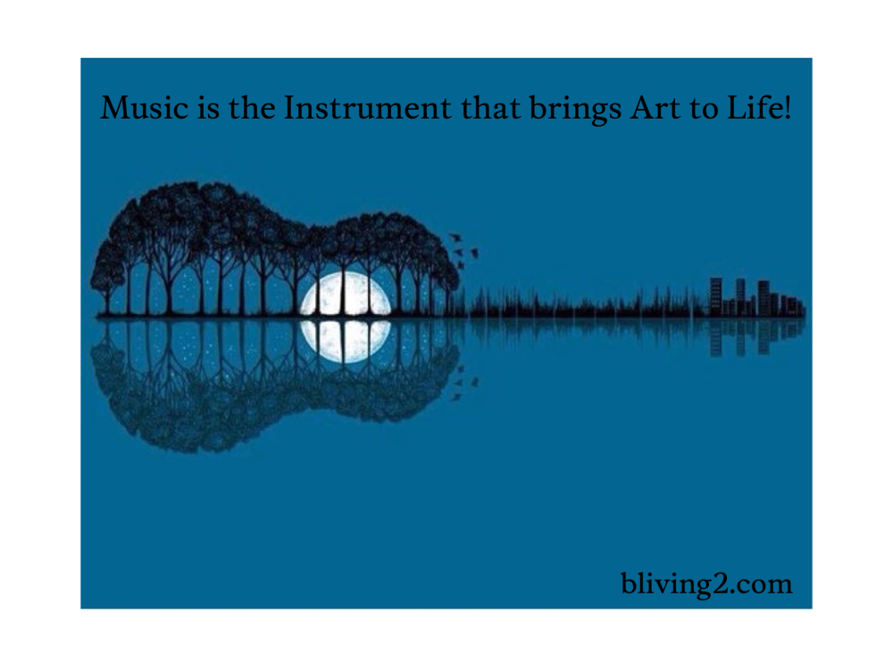 Music is the Instrument that brings Art to Life!