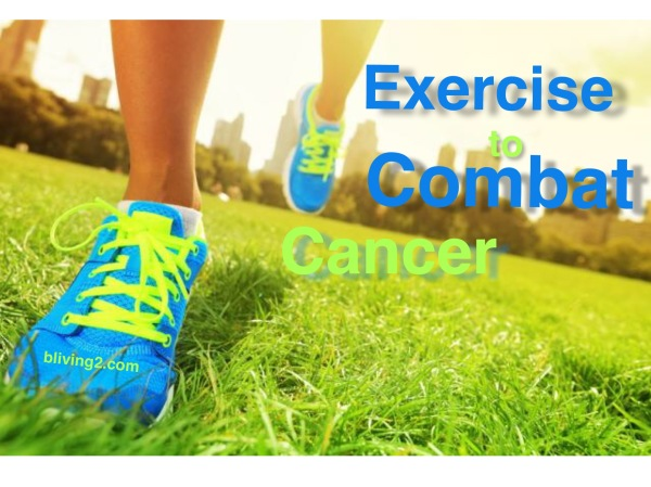 Exercise To Combat Cancer
